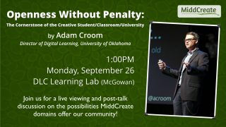 MiddCreate Conversations: Openness Without Penalty   Sept 26   1-3:00pm