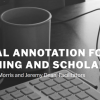 Digital Annotation for Learning & Scholarship