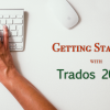Getting Started with Trados